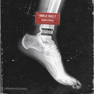 Instrumental: Dribble2Much - Ankle Bully (Prod. By MyRookieYear)